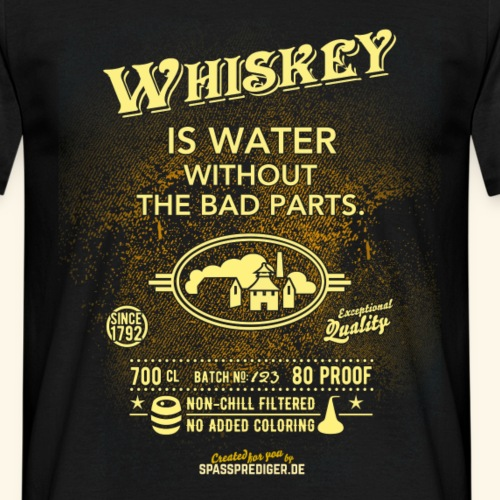 """Shirt """"Whiskey is water without the bad parts"""""""