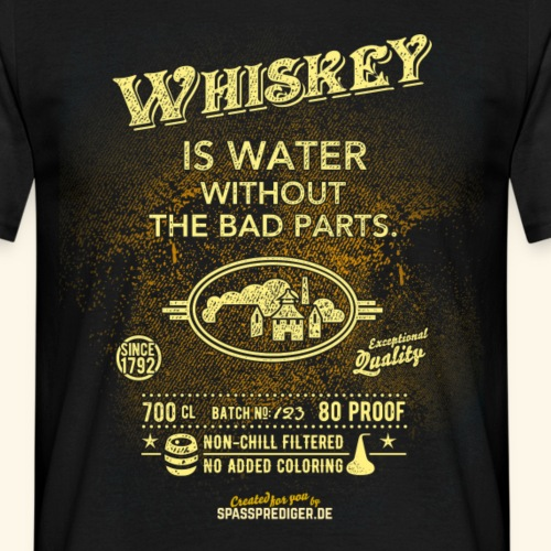 Whisky T Shirt Whiskey is water