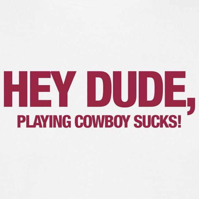 Hey Dude - Cowboy Sucks