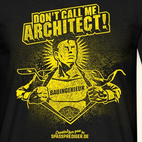 "Bauingenieur Shirt ""Don't call me architect"""