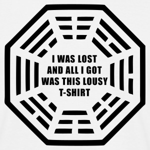 Weiß I was lost and all i got was this lousy t-shirt T-Shirts - Männer T-Shirt