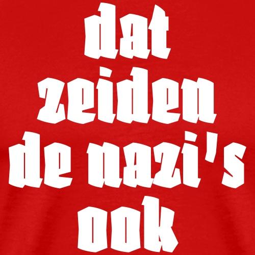 Dat zeiden de nazi's ook