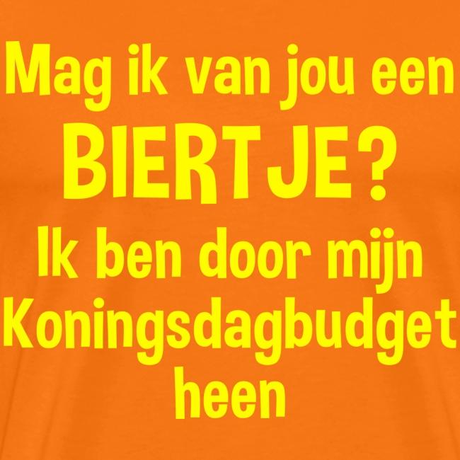 Bier T-shirt voor Koningsdag - Koningsdagbudget is op..