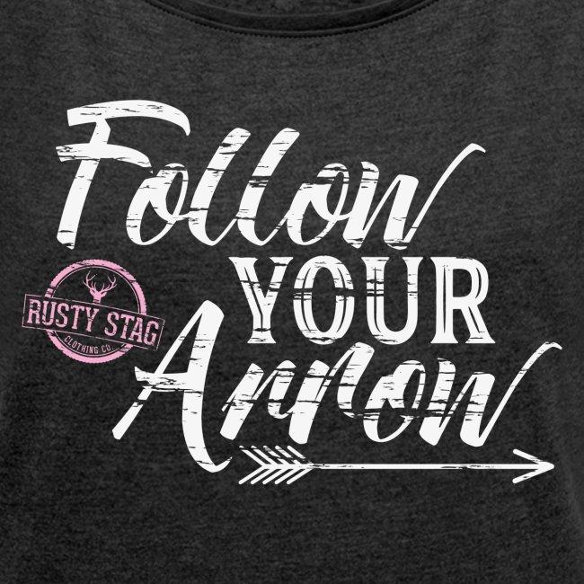 Follow Your Arrow Ladies Scoop Neck