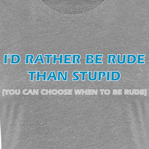 I'd Rather Be Rude
