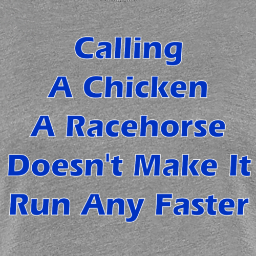 Chicken or Racehorse?