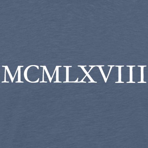 MCMLXVIII 1968 Römisch Geburtstag (Weiß)