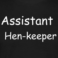 Design ~ Assistant Hen-keeper  Unisex T-shirt