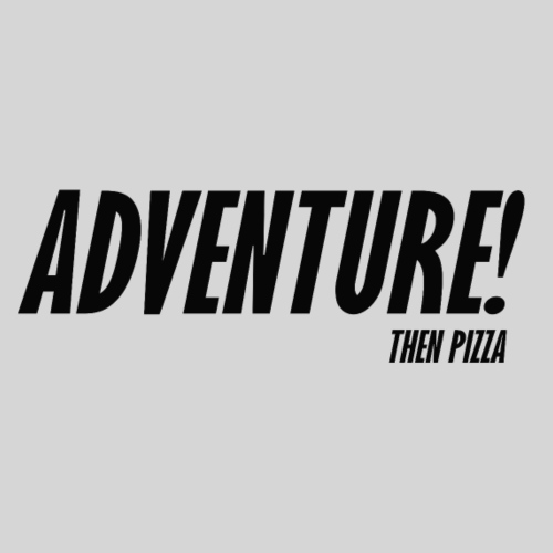 Adventure then pizza
