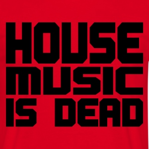 Rood house_music_is_dead_uni T-shirts - Mannen T-shirt