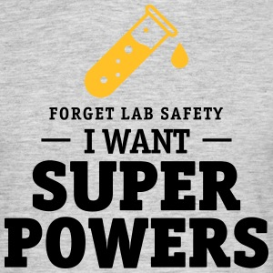 Forget lab safety, i want superpowers