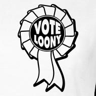 Design ~ Vote Loony Rosette - Women's