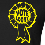 Design ~ Vote Loony Rosette -Women's
