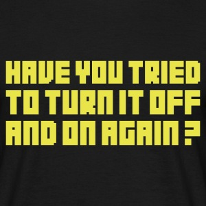 Turn if Off - Mannen T-shirt