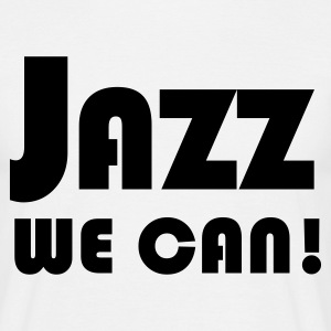Wit jazz we can T-shirts - Mannen T-shirt