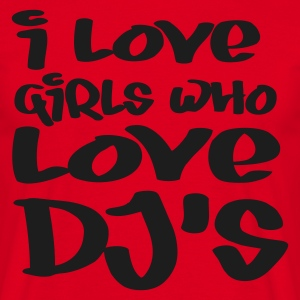 Rood i_love_girls_who_love_djs T-shirts - Mannen T-shirt