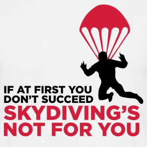Wit Skydiving's Not for You (2c) T-shirts - Mannen T-shirt