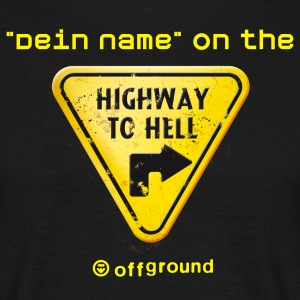 Dein Name Highway to Hell  - Männer T-Shirt