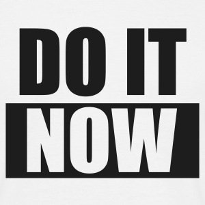 DO IT Now, Geschenke, gifts, weekend, Wochenende, Manager, Sprüche, Humor, Motivation, www.eushirt.com - Männer T-Shirt
