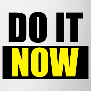 Weiß DO IT Now - eushirt.com Tassen - Tasse