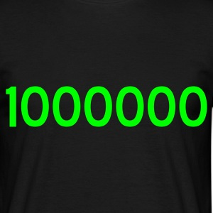 Schwarz 1000000 - ONE MILLION - eushirt.com T-Shirts - Mannen T-shirt