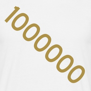 1000000, ONE MILLION, - Männer T-Shirt