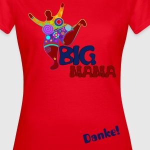 BIG MAMA - Danke! | Frauen-Basic-Shirt - Frauen T-Shirt