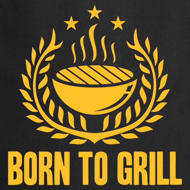 born to grill