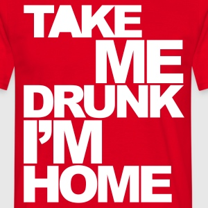 Rood Take Me Drunk  T-shirts - Mannen T-shirt