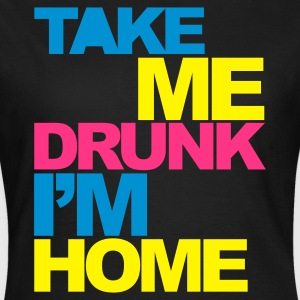Black Take Me Drunk V2 Women's T-Shirts - Women's T-Shirt