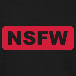 Schwarz NSFW - Not Safe For Work T-Shirts - Männer T-Shirt