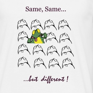 Same Same...but different !! - Männer T-Shirt