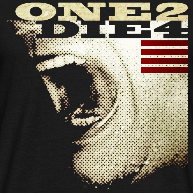 ONE2DIE4 | Std.shirt