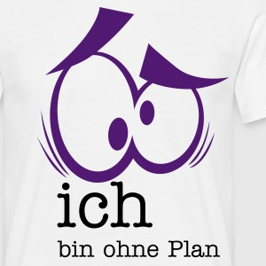 ich bin ohne plan - Men's T-Shirt