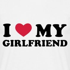 Weiß I Love My Girlfriend T-Shirts