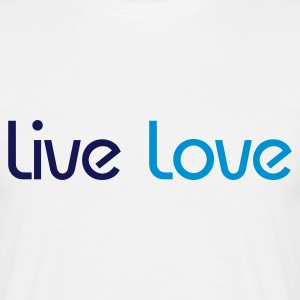 T-Shirt Mann Live Love 02© by kally ART® - Männer T-Shirt