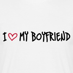 Weiß I Love My Boyfriend T-Shirts