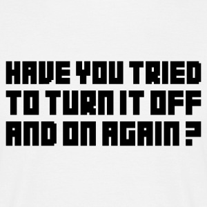 Weiß Turn it off and on again T-Shirts - Männer T-Shirt
