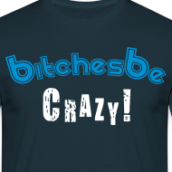 Design ~ Bishes be Crazy (Male)