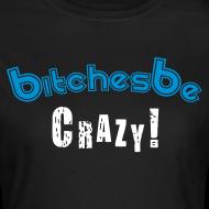 Design ~ Bishes be Crazy (Female)