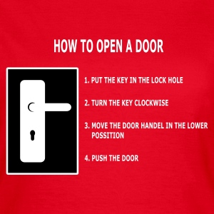 Rood How to open a door T-shirts - Vrouwen T-shirt