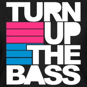 Schwarz Turn Up The Bass T-Shirts - Frauen T-Shirt
