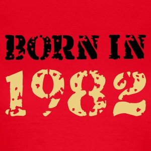 Rot Born in 1982 T-Shirts - Frauen T-Shirt