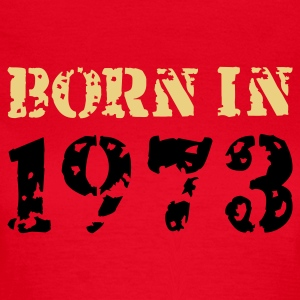 Rot Born in 1973 T-Shirts - Frauen T-Shirt