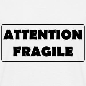 Attention Fragile - T-shirt Homme