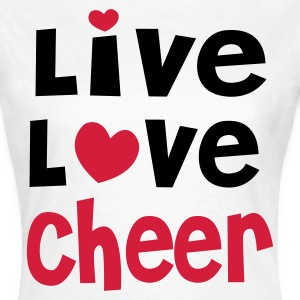 LIVE LOVE CHEER - Frauen T-Shirt