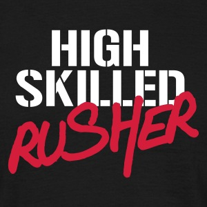 High Skilled Rusher - T-shirt Homme