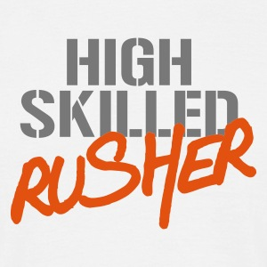 High Skilled Rusher - Maglietta da uomo