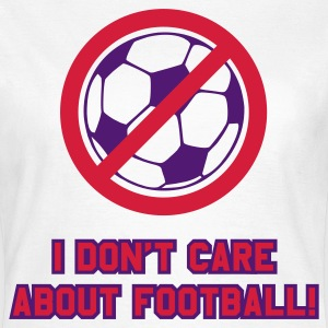 Weiß i don´t care about football T-Shirts - Frauen T-Shirt