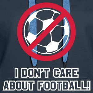 Navy i do not care about football Pullover - Frauen Premium Hoodie